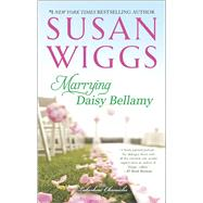 Marrying Daisy Bellamy by Wiggs, Susan, 9780778317715