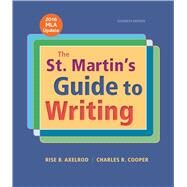 The St. Martin's Guide to Writing with 2016 MLA Update by Axelrod, Rise B.; Cooper, Charles R., 9781319087715