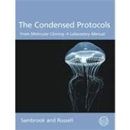 The Condensed Protocols from Molecular Cloning by Sambrook, Joseph, 9780879697716