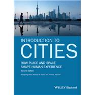 Introduction to Cities by Chen, Xiangming; Orum, Anthony M.; Paulsen, Krista E., 9781119167716