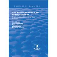 Care Management in Social and Primary Health Care: The Gateshead Community Care Scheme by Challis,David, 9781138737716