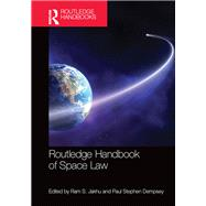 Routledge Handbook of Space Law by Jakhu; Ram S., 9781138807716