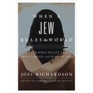 When a Jew Rules the World by Richardson, Joel, 9781938067716