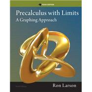Precalculus with Limits A Graphing Approach, Texas Edition by Larson, Ron, 9781285867717