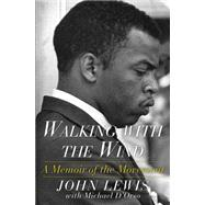 Walking with the Wind A Memoir of the Movement by D'Orso, Michael; Lewis, John, 9781476797717