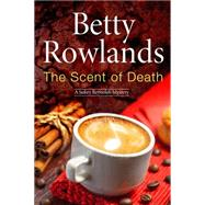 The Scent of Death by Rowlands, Betty, 9780727897718