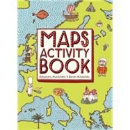 Maps Activity Book by Mizielinska, Aleksandra; Mizielinski, Daniel, 9780763677718