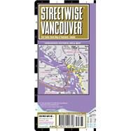 Streetwise Vancouver: City Center Street Map of Vancouver, Canada by Streetwise Maps Inc., 9781931257718