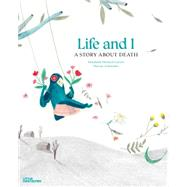 Life and I by Larsen, Elisabeth Helland; Schneider, Marine; Hedger, Rosie, 9783899557718