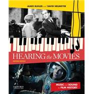 Hearing the Movies Music and Sound in Film History by Buhler, James; Neumeyer, David, 9780199987719