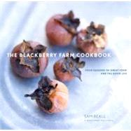 The Blackberry Farm Cookbook: Four Seasons of Great Food and the Good Life by Beall, Sam, 9780307407719