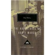 The Adventures of Augie March by BELLOW, SAUL, 9781101907719