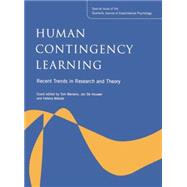 Human Contingency Learning: Recent Trends in Research and Theory: A Special Issue of the Quarterly Journal of Experimental Psychology by Beckers,Tom, 9781138877719