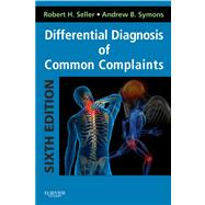 Differential Diagnosis of Common Complaints by Seller, Robert H., 9781455707720