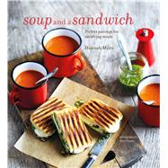 Soup and a Sandwich by Miles, Hannah; Painter, Steve, 9781849757720