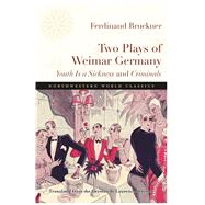 Two Plays of Weimar Germany by Bruckner, Ferdinand, 9780810137721