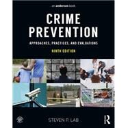 Crime Prevention: Approaches, Practices, and Evaluations by Lab; Steven, 9780323357722
