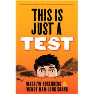 This Is Just a Test by Shang, Wendy Wan-Long; Rosenberg, Madelyn, 9781338037722