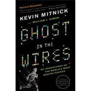 Ghost in the Wires by Mitnick, Kevin; Simon, William L.; Wozniak, Steve, 9780316037723