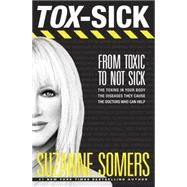 Tox-Sick by Somers, Suzanne, 9780385347723