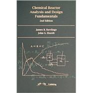 Chemical Reactor Analysis and Design Fundamentals by Rawlings, James B.; Ekerdt, John G., 9780975937723