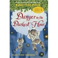 Danger in the Darkest Hour by OSBORNE, MARY POPEMURDOCCA, SAL, 9780553497724