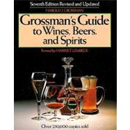 Grossman's Guide to Wines, Beers, and Spirits by Grossman, Harold J., 9780684177724