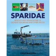 Sparidae : Biology and Aquaculture of Gilthead Sea Bream and Other Species
