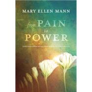 From Pain to Power by MANN, MARY ELLEN, 9781601427724