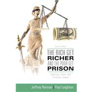 The Rich Get Richer and the Poor Get Prison: Ideology, Class, and Criminal Justice by Reiman; Jeffrey, 9780205137725