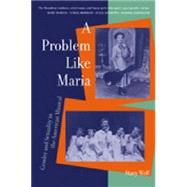 A Problem Like Maria by Wolf, Stacy, 9780472067725