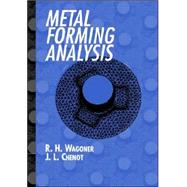 Metal Forming Analysis by R. H. Wagoner , J.-L. Chenot, 9780521017725