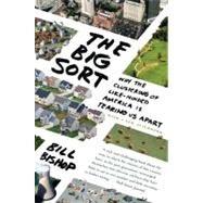 The Big Sort by Bishop, Bill, 9780547237725