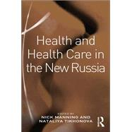 Health and Health Care in the New Russia by Manning,Nick, 9781138267725