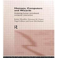 Humans, Computers and Wizards: Human (Simulated) Computer Interaction by Fraser,Norman, 9780415867726