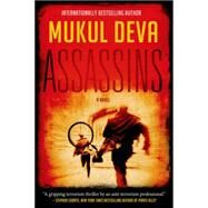 Assassins A Ravinder Gill Novel by Deva, Mukul, 9780765337726