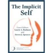 The Implicit Self: A Special Issue of Self and Identity by Rudman,Laurie A., 9781138877726