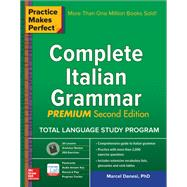 Practice Makes Perfect: Complete Italian Grammar, Premium Second Edition by Danesi, Marcel, 9781259587726