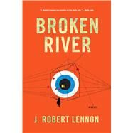 Broken River by Lennon, J. Robert, 9781555977726