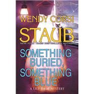 Something Buried, Something Blue A Lily Dale Mystery by Staub, Wendy Corsi, 9781629537726