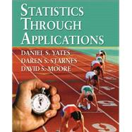 Statistics Through Applications by Yates; Starnes; Moore, 9780716747727