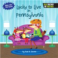 Lucky to Live in Pennsylvania by Jerome, Kate B., 9780738527727