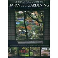 A Practical Guide to Japanese Gardening by Chesshire, Charles, 9780754817727