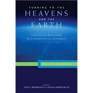 Turning to the Heavens and the Earth by Brumbaugh, Julia H.; Imperatori-lee, Natalia; Hilkert, Mary Catherine, 9780814687727