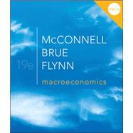 Macroeconomics by McConnell, Campbell; Brue, Stanley; Flynn, Sean, 9780077337728