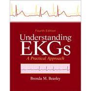 Understanding EKGs A Practical Approach by Beasley, Brenda M., 9780133147728