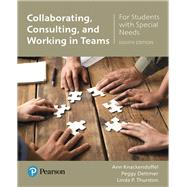 Collaborating, Consulting and Working in Teams for Students with Special Needs with Enhanced Pearson eText -- Access Card Package by Knackendoffel, Ann; Dettmer, Peggy; Thurston, Linda P., 9780134517728