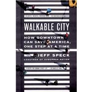 Walkable City How Downtown Can Save America, One Step at a Time by Speck, Jeff, 9780865477728