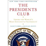 The Presidents Club Inside the World's Most Exclusive Fraternity by Gibbs, Nancy; Duffy, Michael, 9781439127728