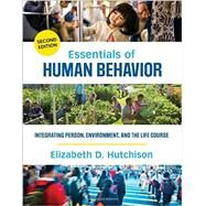 Essentials of Human Behavior by Hutchison, Elizabeth D.; Charlesworth, Leanne Wood (CON); Cummings, Cory (CON); Gilson, Stephen French (CON), 9781483377728